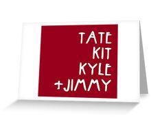 Tate Kit  Kyle Jimmy  Greeting Card