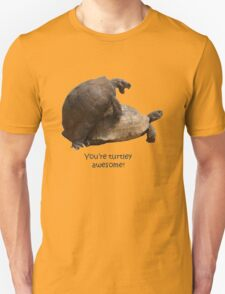 You're Turtley Awesome Unisex T-Shirt
