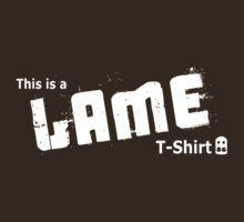 This is a LAME T-shirt by d3bugu