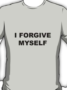 PEACE I Forgive Myself T-Shirt