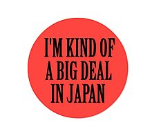 Big in Japan China Funny Cool Music Rock Pop Photographic Print