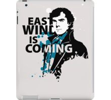 East Wind is coming iPad Case/Skin