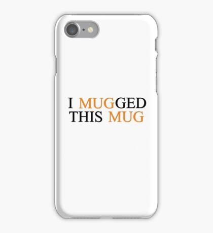 Mugg Funny Joke Cool Girlfrirend Boyfriend Coffee Gift iPhone Case/Skin