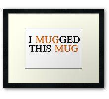 Mugg Funny Joke Cool Girlfrirend Boyfriend Coffee Gift Framed Print