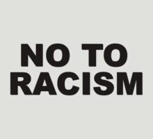 no to racism by MrAnthony88