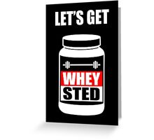 Let's Get Whey-Sted Funny Gym Bodybuilding Protein Mashup Greeting Card