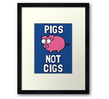 Pigs Not Cigs Framed Print