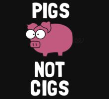 Pigs Not Cigs Kids Tee