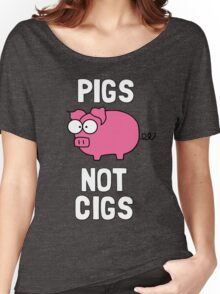 Pigs Not Cigs Women's Relaxed Fit T-Shirt