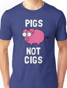 Pigs Not Cigs Unisex T-Shirt