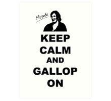 Keep Calm and Gallop On - Miranda Hart [Unofficial] Art Print