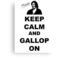 Keep Calm and Gallop On - Miranda Hart [Unofficial] Canvas Print