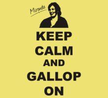 Keep Calm and Gallop On - Miranda Hart [Unofficial] Kids Tee