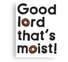 Good Lord That's Moist - Miranda Hart [Unofficial] Canvas Print