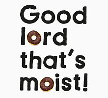 Good Lord That's Moist - Miranda Hart [Unofficial] Unisex T-Shirt