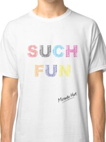 Such Fun! - Miranda Hart [Unofficial] Classic T-Shirt