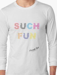 Such Fun! - Miranda Hart [Unofficial] Long Sleeve T-Shirt