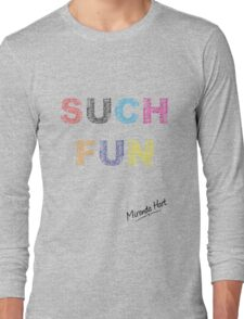 Such Fun! - Miranda Hart [Unofficial] Long Sleeve T-Shirt