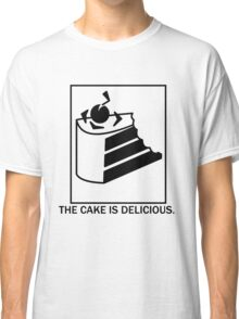 The cake is delicious. Classic T-Shirt