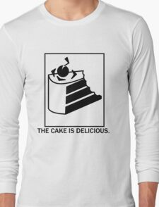 The cake is delicious. Long Sleeve T-Shirt