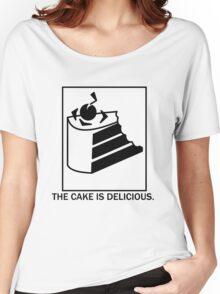 The cake is delicious. Women's Relaxed Fit T-Shirt