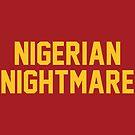Nigerian Nightmare by aBrandwNoName