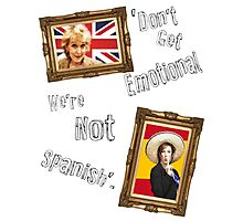 Don't Get Emotional, We're Not Spanish - Miranda Hart [Unofficial] Photographic Print