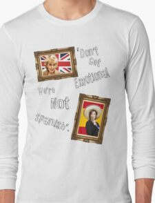 Don't Get Emotional, We're Not Spanish - Miranda Hart [Unofficial] Long Sleeve T-Shirt