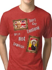 Don't Get Emotional, We're Not Spanish - Miranda Hart [Unofficial] Tri-blend T-Shirt
