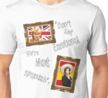 Don't Get Emotional, We're Not Spanish - Miranda Hart [Unofficial] T-Shirt