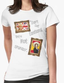 Don't Get Emotional, We're Not Spanish - Miranda Hart [Unofficial] Womens Fitted T-Shirt