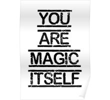 """""""You are magic itself"""" Quote Poster"""
