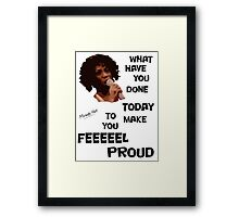 What Have You Done Today To Make You Feel Proud - Miranda Hart [Unofficial] Framed Print