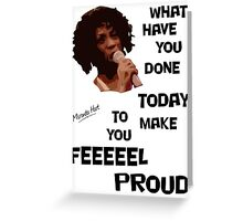 What Have You Done Today To Make You Feel Proud - Miranda Hart [Unofficial] Greeting Card
