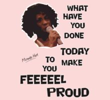 What Have You Done Today To Make You Feel Proud - Miranda Hart [Unofficial] Kids Clothes