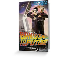 Bakula to the Future Greeting Card