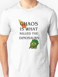 Chaos is What Killed the Dinosaurs T-Shirt