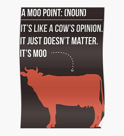 Moo Point - Joey Tribbiani Poster