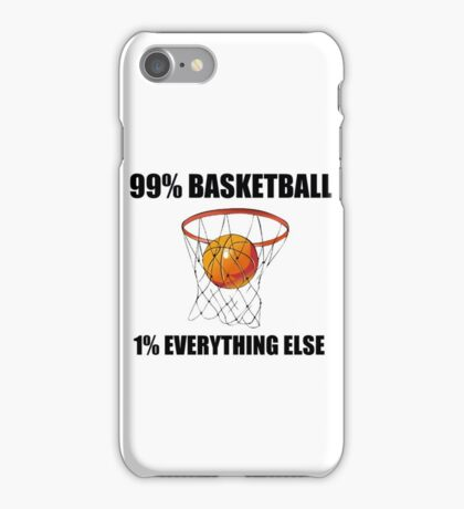 99% BASKETBALL 1% EVERYTHING ELSE iPhone Case/Skin