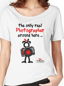Red - The New Guy - The only real Photographer around here .. Women's Relaxed Fit T-Shirt