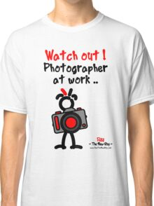 Red - The New Guy - Watch out ! Photographer at work .. Classic T-Shirt