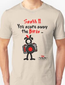 Red - The New Guy - Ssshh!! You scare away the Birds .. Unisex T-Shirt