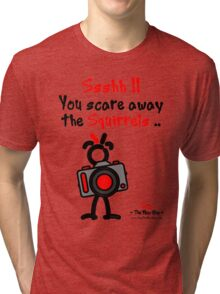 Red - The New Guy - Ssshh!! You scare away the Squirrels .. Tri-blend T-Shirt
