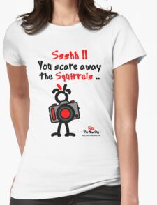 Red - The New Guy - Ssshh!! You scare away the Squirrels .. Womens Fitted T-Shirt
