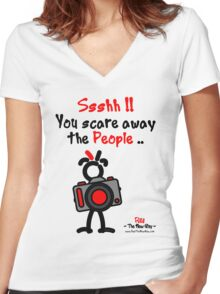 Red - The New Guy - Ssshh!! You scare away the People .. Women's Fitted V-Neck T-Shirt