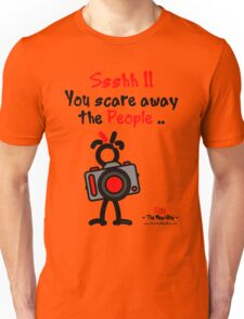 Red - The New Guy - Ssshh!! You scare away the People .. Unisex T-Shirt