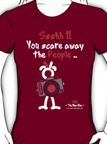 Red - The New Guy - Ssshh!! You scare away the People .. T-Shirt