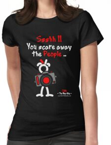 Red - The New Guy - Ssshh!! You scare away the People .. Womens Fitted T-Shirt