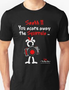 Red - The New Guy - Ssshh!! You scare away the Squirrels .. T-Shirt