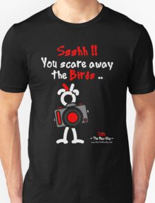 Red - The New Guy - Ssshh!! You scare away the Birds .. T-Shirt